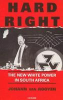 Hard Right: The New White Power In South Africa 1850438188 Book Cover