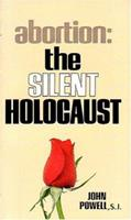 Abortion the Silent Holocaust 0895050633 Book Cover