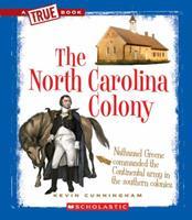 The North Carolina Colony (A True Book: The Thirteen Colonies) 0531253953 Book Cover