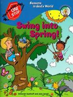Swing into Spring!: Seasons in God's World (One-Stop Thematic Units) 0570052416 Book Cover