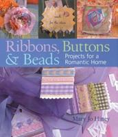 Ribbons, Buttons & Beads: Projects for a Romantic Home 1402722354 Book Cover