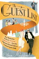 The Guest List: How Manhattan Defined American Sophistication---from the Algonquin Round Table to Truman Capote's Ball 0312540248 Book Cover