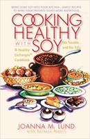 Cooking Healthy with Soy (Healthy Exchanges Cookbook) 0399532137 Book Cover