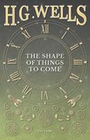 The Shape of Things to Come 1473333520 Book Cover