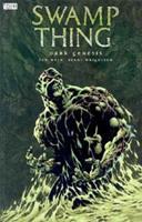 Swamp Thing: Dark Genesis 1401207987 Book Cover