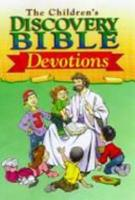 The Children's Discovery Bible Devotions 0781400120 Book Cover