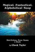 Magical, Fantastical, Alphabetical Soup 1936671174 Book Cover