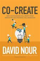 Co-Create: Partnering with Customers and Clients to Find Your Next Great Idea 1250103029 Book Cover