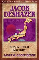 Jacob DeShazer: Forgive Your Enemies 1576584755 Book Cover