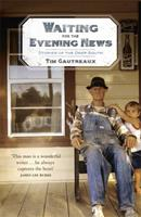 Waiting for the Evening News: Stories of the Deep South 0340834552 Book Cover