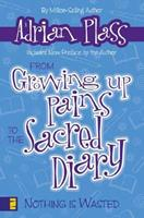 From Growing up Pains to the Sacred Diary: Nothing Is Wasted 0310278570 Book Cover