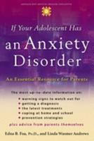 If Your Adolescent Has an Anxiety Disorder: An Essential Resource for Parents 0195181514 Book Cover