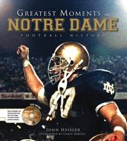 Greatest Moments in Notre Dame Football History 1600781020 Book Cover