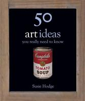 50 Art Ideas You Really Need to Know 1848661320 Book Cover