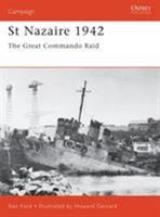 St Nazaire 1942: The Great Commando Raid 1841762318 Book Cover
