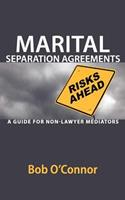 Marital Separation Agreements: A Guide for Non-Lawyer Mediators 0578094398 Book Cover