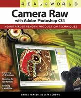 Real World Camera Raw with Adobe Photoshop CS4 (Real World) 0321580133 Book Cover