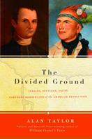 The Divided Ground: Indians, Settlers, and the Northern Borderland of the American Revolution 0679454713 Book Cover