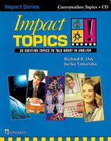 Impact Topics: 30 Exciting Topics to Talk about in English [With CD (Audio)] 962005055X Book Cover