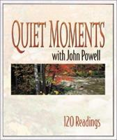 Quiet Moments With John Powell, S.J: 120 Daily Readings 1569552185 Book Cover