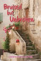 Bruised But Unbroken Revised: Poems & Stories 1926926781 Book Cover
