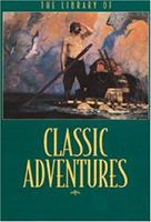 Library of Classic Adventure Stories 0762409886 Book Cover
