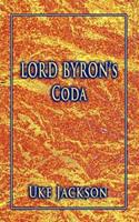 Lord Byron's Coda: A Monologue on Censorship and Sensuality for a Young Thespian. 1478258497 Book Cover