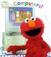 Elmo's World: Computers! 037582202X Book Cover