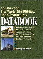 Construction Site Work, Site Utilities and Substructures Databook 0071360212 Book Cover