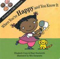 When You're Happy: And You Know It (Feelings for Little Children Ser.) 188473412X Book Cover