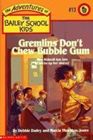 Gremlins Don't Chew Bubble Gum 0590481150 Book Cover
