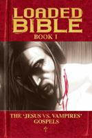 Loaded Bible Book 1 1582409579 Book Cover