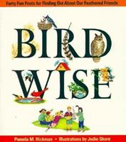 Birdwise: Forty Fun Feats For Finding Out About Our Feathered Friends 0921103581 Book Cover