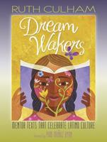 Dream Wakers: Mentor Texts That Celebrate Latino Culture 1625311117 Book Cover