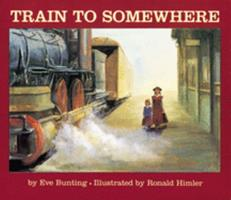 Train to Somewhere 0618040315 Book Cover