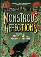 Monstrous Affections: An Anthology of Beastly Tales 0763664731 Book Cover