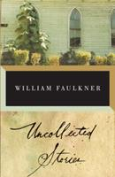Uncollected Stories of William Faulkner 0394400445 Book Cover