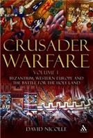 Crusader Warfare: Byzantium, Western Europe and the Battle for the Holy Land 1847250300 Book Cover