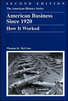 American Business, 1920-2000: How It Worked (The American History Series) 0882959859 Book Cover