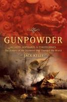 Gunpowder: Alchemy, Bombards, and Pyrotechnics : The History of the Explosive That Changed the World 0465037224 Book Cover