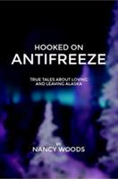 Hooked on Antifreeze 1304334708 Book Cover