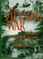 The Vietnam War: The Story and Photographs (An AUSA Institute of Land Warfare Book) 1574882104 Book Cover