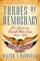 Throes of Democracy: The American Civil War Era 1829-1877 0060567511 Book Cover
