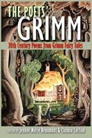 The  Poets' Grimm: 20th Century Poems from Grimm Fairy Tales 1586540270 Book Cover