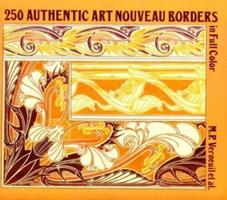 250 Authentic Art Nourveau Borders in Full Color (Pictorial Archive) 0486264610 Book Cover
