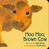 Moo Moo, Brown Cow 0152009981 Book Cover
