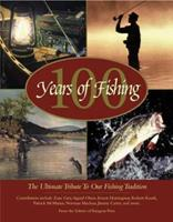 100 Years of Fishing: The Ultimate Tribute to Our Fishing Tradition (Country Sports) 0896584305 Book Cover