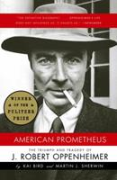 American Prometheus: The Triumph and Tragedy of J. Robert Oppenheimer Book Cover