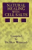Natural Healing With Cell Salts 188567029X Book Cover