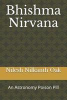 Bhishma Nirvana: An Astronomy Poison Pill 0983034419 Book Cover